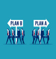 business team choosing with plan a or plan b