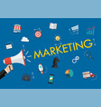 hand holding megaphone with marketing word vector image