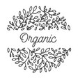 organic label with inscription and floral branches vector image