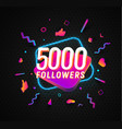 5000 followers celebration in social media vector image vector image