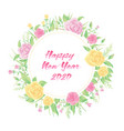 floral frame with happy new year 2020 text vector image