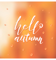 Hand drawn lettering of a phrase Hello autumn vector image