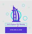 lets explore the beauty of hotel burj al arab vector image