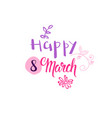 holiday tag happy 8 march concept woman day badge vector image vector image