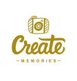 create memories inspirational poster vector image