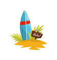 surfboard and signboard with aloha word surfboard vector image vector image