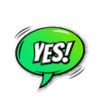 yes comic text bubble isolated color icon vector image vector image