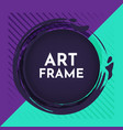 creative art frame vector image vector image