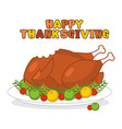 happy thanksgiving roasted turkey fowl on plate vector image vector image