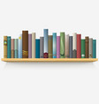Realistic books on wooden shelf vector image
