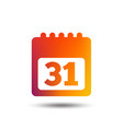 calendar sign icon 31 day month symbol vector image