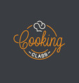 cooking class logo round linear logo chef hat vector image vector image