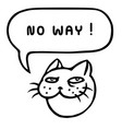 no way cartoon cat head speech bubble vector image