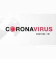 novel coronavirus banner virus covid 19 ncp vector image vector image