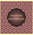 ornamental vintage background vector image vector image