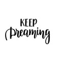keep dreaming lettering vector image vector image