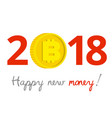 new year 2018 sign with bitcoin instead of zero vector image vector image
