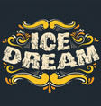 quote typographical background ice dream unique vector image