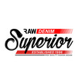 superior denim typography graphics vector image