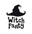 witch party halloween theme handdrawn lettering vector image vector image