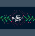 happy mothers day floral greeting background vector image