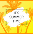 summer time background with palm vector image
