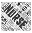 Forensic Nursing The New Breed Of Nurses Word vector image vector image