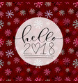 hello 2018 handwritten christmas greeting card vector image