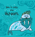 hipster postcard with cartoon bearded walrus vector image vector image