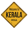 welcome to kerala vintage rusty metal sign vector image vector image