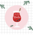 hand drawn alcoholic drink cocktail mulled wine vector image vector image