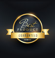 best choice guarantee label design vector image