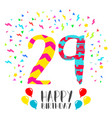 happy birthday for 29 year party invitation card vector image vector image