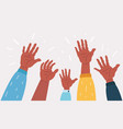 raised up hands teamwork collaboration voting vector image vector image