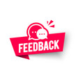 feedback label web banner with speech bubble vector image vector image