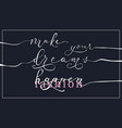 slogan about dreams printing and other various vector image vector image