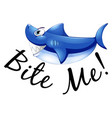blue shark and phrase bite me vector image
