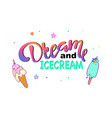 dream and icecream text and ice cream drawing vector image