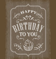 typography birthday card on wooden background vector image vector image