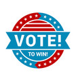 vote to win badge vintage round label vector image