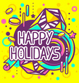colorful happy holidays quote on abstract vector image vector image