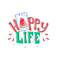 happy life slogan print with watermelon vector image vector image