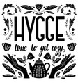 hygge concept black and white hand lettering vector image