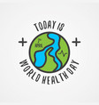 simple world letter today is world health day vector image