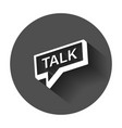 talk icon in flat style speech bubble with long vector image