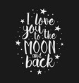 love you to the moon and back inspirational quote vector image