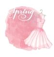 Vintage spring cardWatercolor pink dressspot vector image vector image