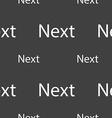 Next sign icon Navigation symbol Seamless pattern vector image vector image