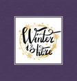 winter is here calligraphic inscription in frame vector image vector image