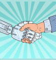 pop art business robot and human handshake vector image